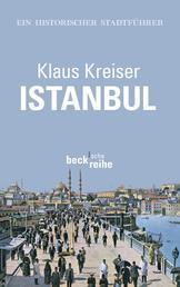 Istanbul - Ein historischer Stadtführer