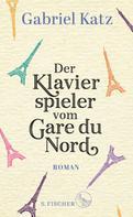Gabriel Katz: Der Klavierspieler vom Gare du Nord ★★★★★