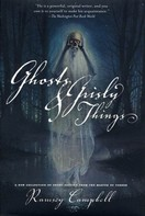 Ramsey Campbell: Ghosts and Grisly Things