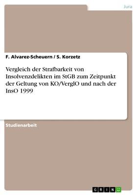 Vergleich der Strafbarkeit von Insolvenzdelikten im StGB zum Zeitpunkt der Geltung von KO/VerglO und nach der InsO 1999