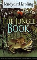Rudyard Kipling: The Jungle Book (With the Original Illustrations by John Lockwood Kipling)