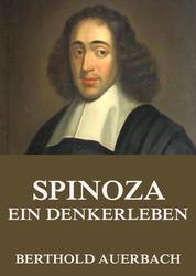Spinoza - Ein Denkerleben