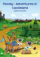 Siegfried Freudenfels: Flovely - Adventures in Castleland