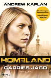 Homeland: Carries Jagd - Thriller