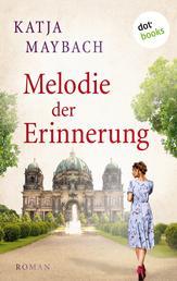 Melodie der Erinnerung - Roman
