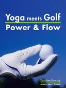 Dorothee Haering: Yoga meets Golf: Mehr Power & Mehr Flow ★