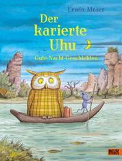 Der karierte Uhu - Gute-Nacht-Geschichten. Mit vielen farbigen Bildern