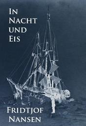 In Nacht und Eis - Die Norwegische Polarexpedition 1893-1896.