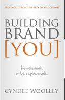 Cyndee Woolley: Building Brand [You]