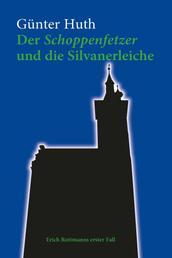 Der Schoppenfetzer und die Silvanerleiche - Erich Rottmanns erster Fall