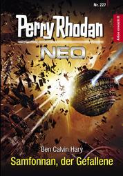 Perry Rhodan Neo 227: Samfonnan, der Gefallene - Staffel: Arkon erwacht