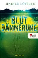 Rainer Löffler: Blutdämmerung ★★★★★