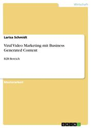 Viral Video Marketing mit Business Generated Content - B2B Bereich