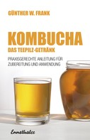 Günther W. Frank: Kombucha - Das Teepilz-Getränk ★★★★
