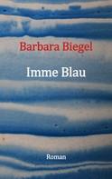 Barbara Biegel: Imme Blau