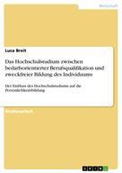 Luca Breit: Das Hochschulstudium zwischen bedarfsorientierter Berufsqualifikation und zweckfreier Bildung des Individuums