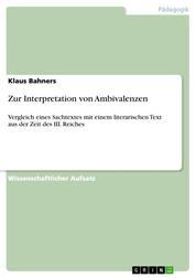 Zur Interpretation von Ambivalenzen - Vergleich eines Sachtextes mit einem literarischen Text aus der Zeit des III. Reiches
