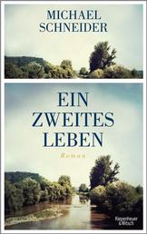 Ein zweites Leben - Roman