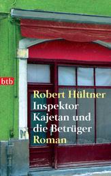 Inspektor Kajetan und die Betrüger - Roman