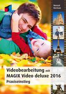 Nevzat Kerman: Videobearbeitung mit MAGIX Video deluxe 2016