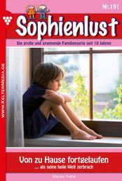 Sophienlust 191 – Familienroman - Von zu Hause fortgelaufen