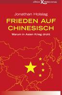 Jonathan Holslag: Frieden auf Chinesisch