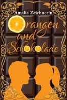 Amalia Zeichnerin: Orangen und Schokolade ★★★