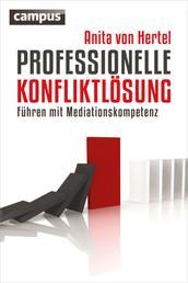 Professionelle Konfliktlösung - Führen mit Mediationskompetenz