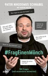 #FragEinenMönch - 100 Fragen (und unzensierte Antworten)