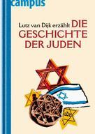 Lutz van Dijk: Lutz van Dijk erzählt die Geschichte der Juden ★★★★