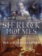 Arthur Conan Doyle: Der goldene Klemmer