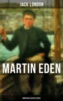 Jack London: Martin Eden (American Classics Series)