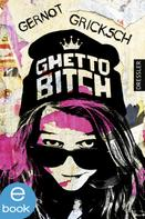 Gernot Gricksch: Ghetto Bitch ★★★★
