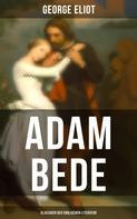 George Eliot: Adam Bede (Klassiker der englischen Literatur)