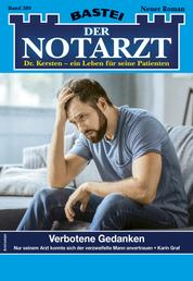 Der Notarzt 380 - Arztroman - Verbotene Gedanken