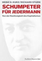 Heinz D. Kurz: Schumpeter für jedermann