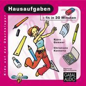 Hausaufgaben - fit in 30 Minuten