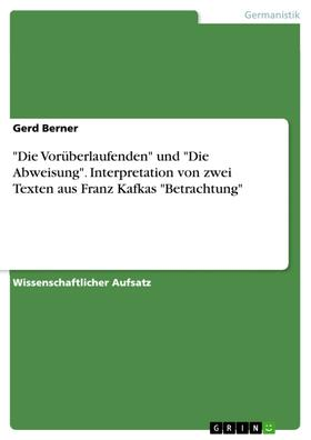 """""""Die Vorüberlaufenden"""" und """"Die Abweisung"""". Interpretation von zwei Texten aus Franz Kafkas """"Betrachtung"""""""