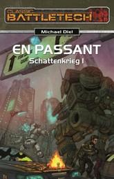 BattleTech 15: Schattenkrieg 1 - En Passant