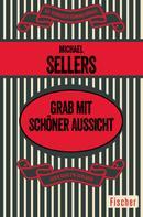 Michael Sellers: Grab mit schöner Aussicht