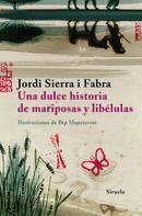 Jordi Sierra i Fabra: Una dulce historia de mariposas y libélulas