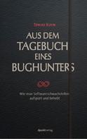 Tobias Klein: Aus dem Tagebuch eines Bughunters
