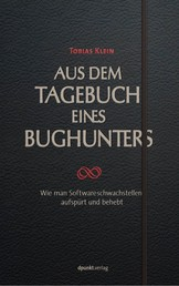 Aus dem Tagebuch eines Bughunters - Wie man Softwareschwachstellen aufspürt und behebt