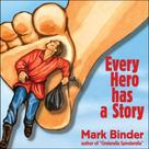 Mark Binder: Every Hero Has a Story