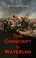 Erckmann-Chatrian: The Conscript & Waterloo