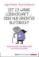 Peter Großmann: Ist es wahre Leidenschaft - oder nur erhöhter Blutdruck? ★★★★