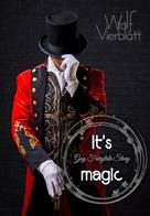 Wolf Vierblatt: It's magic