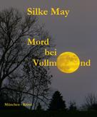Silke May: Mord bei Vollmond