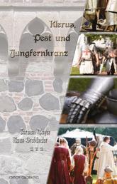 Klerus, Pest und Jungfernkranz - Historische Geschichten