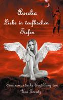 Uwe Goeritz: Aurelia - Liebe in teuflischen Tiefen